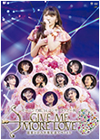 Morning Musume 2014 Concert Tour Aki GIVE ME MORE LOVE ~Michishige Sayumi Graduation Commemoration Special~ DVD
